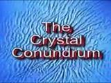 The Crystal Conundrum (2004)