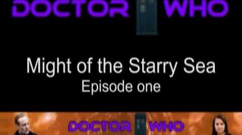 Doctor Who Might of the Starry Sea Episode 1 (178DWA)