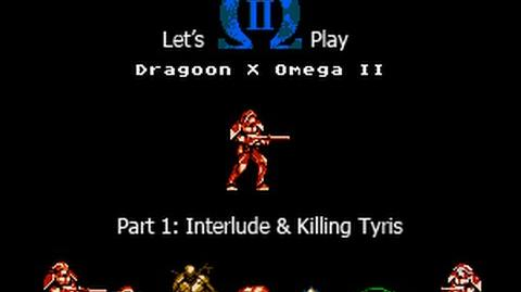 Let's Play Dragoon X Omega II - Interlude and Killing Tyris
