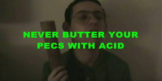 Never Butter Your Pecks With Acid