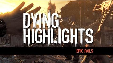 DYING HIGHLIGHT Epic Fails
