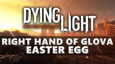 Dying Light Right Hand of Glova Easter Egg