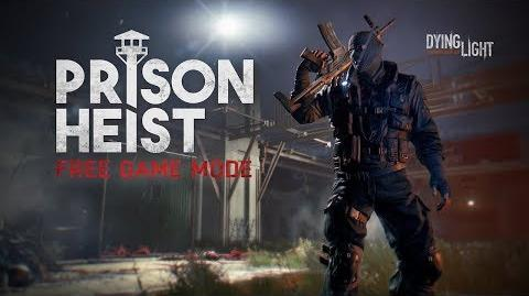 Dying Light Prison Heist - Free Game Mode Available Now