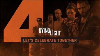 Dying Light - Happy 4th Birthday