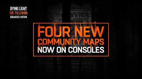 Dying Light The Following Enhanced Edition - Community Map 4-Pack trailer