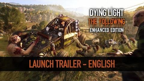 Dying Light The Following Enhanced Edition - Launch Trailer