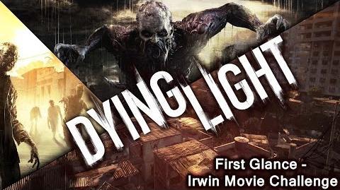 Dying Light Irwin Movie Challenge