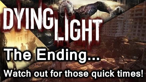 Dying Light, The Ending To The Main Story (Includes the fails for fun!)
