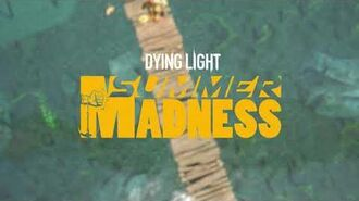 Dying Light - Summer Madness Event is over!