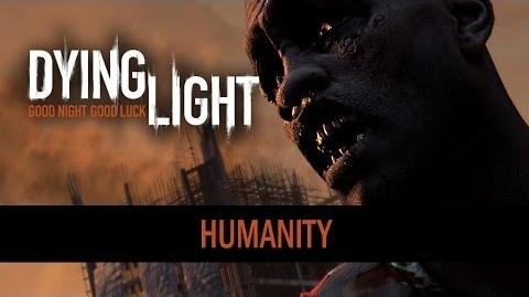 "Dying Light - ""Humanity"" Trailer"