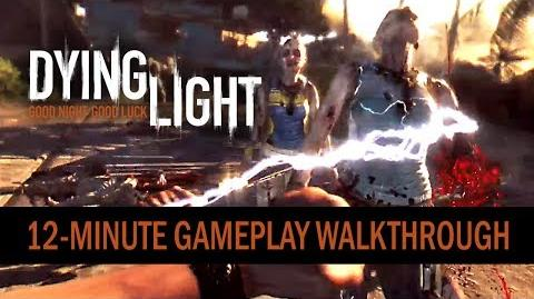 Dying Light - 12-Minute Gameplay Walkthrough