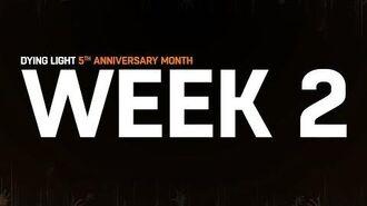 Dying Light - 5th Anniversary - Week 2