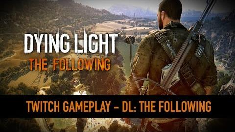 Dying Light- The Following Gameplay