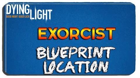 Dying Light Exorcist Blueprint Location
