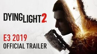 Dying Light 2 - E3 2019 Trailer