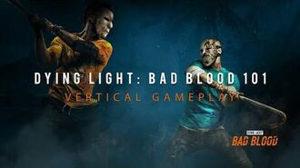 Dying Light Bad Blood - Vertical Gameplay 101