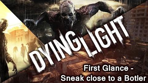 Dying Light play through, trying to sneak close to a Botler at night!