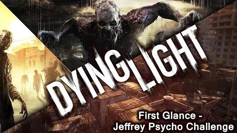 Dying Light Jeffrey Psycho challenge