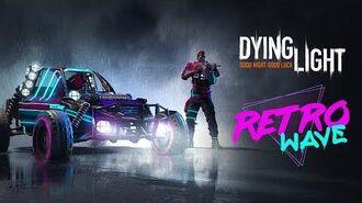 Dying Light – Retrowave Bundle Trailer