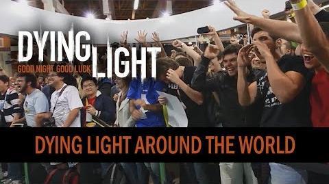 Dying Light Around The World