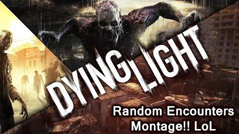 Dying Light Play Through, Random Encounter Montage LOLS