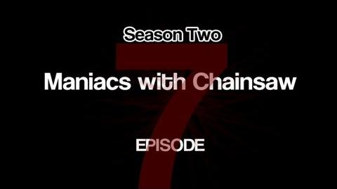 Maniacs with Chainsaws - Episode 7 Over the Rooftops