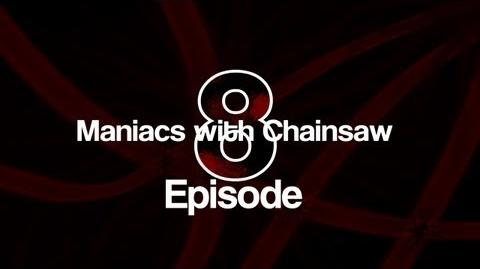 Maniacs with Chainsaws - Episode 8 Countryside