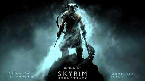 From Past to Present - The Elder Scrolls V Skyrim Original Game Soundtrack