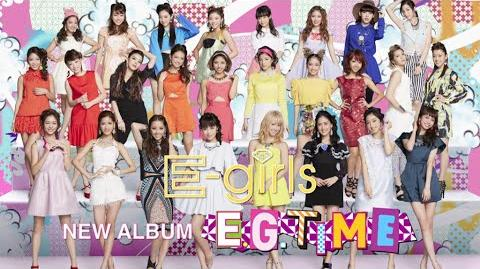 "E-girls - E.G. TIME TV-CM and ""E-girls LIVE TOUR 2014 ""COLORFUL LAND"" in Budokan"" Digest Movie"