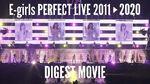E-girls PERFECT LIVE 2011▶2020 (First Concert DIGEST MOVIE)