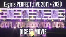 E-girls PERFECT LIVE 2011▶2020 (First Concert DIGEST MOVIE)