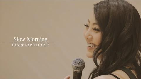 Dream Shizuka (DANCE EARTH PARTY) - Slow Morning (myplaylist)