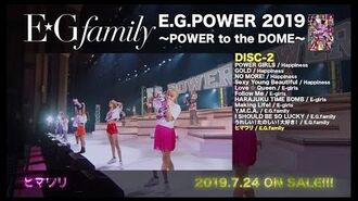E.G.family - E.G.POWER 2019 ~POWER to the DOME~ DVD & Blu-ray (Digest Movie)