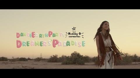 DANCE EARTH PARTY - DREAMERS' PARADISE feat. Mummy-D (RHYMESTER) (Music Video)