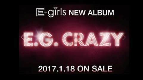 E-girls - E.G. CRAZY Preview Video