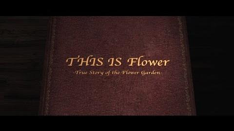 """""""THIS IS Flower ~True Story of the Flower Garden~"""" Trailer from THIS IS Flower THIS IS BEST"""
