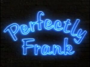 Prefectly Frank Title Card