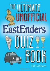 The Ultimate Unofficial Eastenders Quiz Book (Book 2010)
