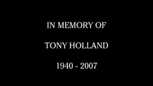 In Memory of Tony Holland (29 November 2007)