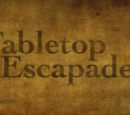 Tabletop Escapades
