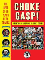 Choke Gasp The Best Of 75 Years Of EC Comics