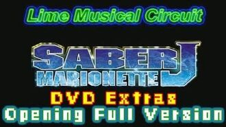 Saber Marionette J Opening Full (Lime Musical Circuit - DVD Extras)