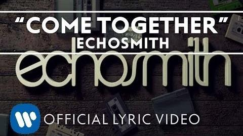Echosmith - Come Together Official Lyric Video