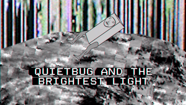 File:QUIETBUG AND THE BRIGHTEST LIGHT.png