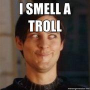 I-smell-a-troll