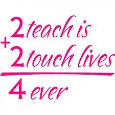 2teachis2touchlives4ever