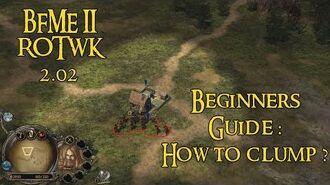 BFME II ROTWK 2.02 STRATEGY GUIDE -1 HOW TO CLUMP ?