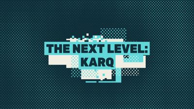 The Next Level: KarQ