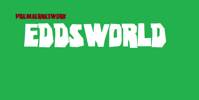 File:PREMIERNETWORK EDDSWORLD.png