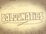 Saloonatics